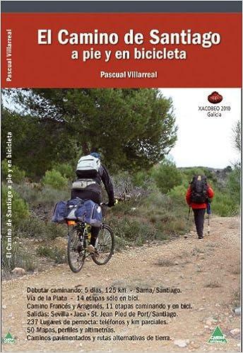 Camino de Santiago, el - a pie y en bicicleta: Amazon.es: Villarreal, Pascual: Libros