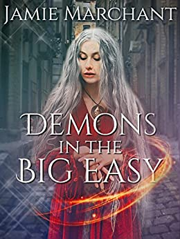Demons in the Big Easy: A Novella by [Marchant, Jamie]