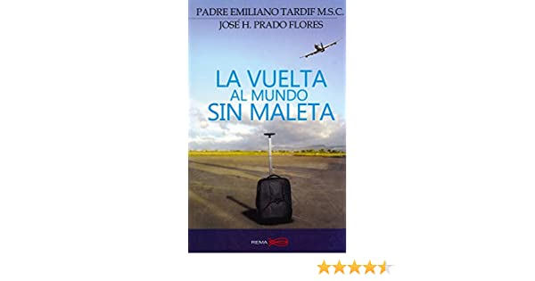 La Vuelta Al Mundo Sin Maleta: Emiliano Tardif: 9789588005164: Amazon.com: Books