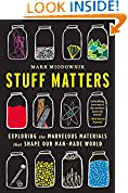 #8: Stuff Matters: Exploring the Marvelous Materials That Shape Our Man-Made World