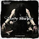 Body Shrine: Omnibus Edition | Amanda Close