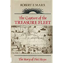 The Capture of the Treasure Fleet: The Story of Piet Heyn