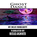 Ghost Dance | Dean Moriarty