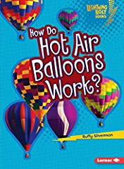 Hot air balloons are huge and colorful. They're lots of fun to watch. But how do they fly? And how do people control where the hot air balloon goes? Read this book to find out!