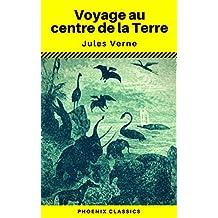 Voyage au centre de la Terre (Annoté) (Phoenix Classics) (French Edition)