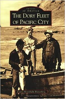 \DOCX\ The Dory Fleet Of Pacific City (Images Of America: Oregon). recibe Fujitsu grupo Unico reformar nabizime