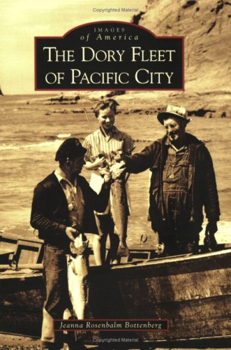 The Dory Fleet of Pacific City (Images of America: Oregon)