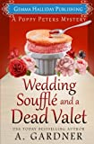 Wedding Soufflé and a Dead Valet (Poppy Peters Mysteries) (Volume 5) by  A. Garner in stock, buy online here
