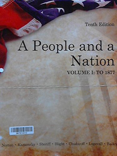 A People and a Nation Volume I: to 1877