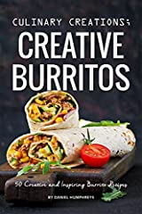 Leftovers piling up? Wish you had a book of creative new ideas for using them up? Then you need a copy off Culinary Creations; Creative Burritos: 50 Creative and Inspiring Recipes.  Ever notice how we eat stuff on a plate but never think to p...
