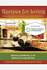 Recipes for Living: A Coloring Journal for Healthy Living in Body, Mind & Spirit (Volume 1) Paperback