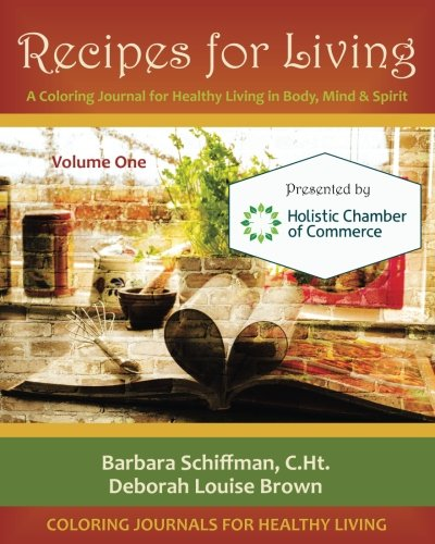 Recipes for Living: A Coloring Journal for Healthy Living in Body, Mind & Spirit (Volume 1)