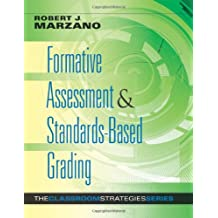 Formative Assessment and Standards-Based Grading: The Classroom Strategies Series (Designing an Effective System...