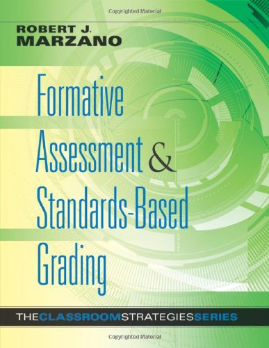 Formative Assessment and Standards-Based Grading: The Classroom Strategies Series (Designing an Effective System of Assessment and Grading to Enhance ... Learning) (Classroom Strategies That Work)