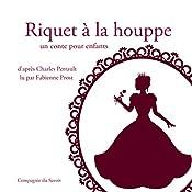 Riquet à la houppe (Les plus beaux contes pour enfants) | Charles Perrault