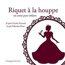 Riquet à la houppe (Les plus beaux contes pour enfants) | Livre audio Auteur(s) : Charles Perrault Narrateur(s) : Fabienne Prost