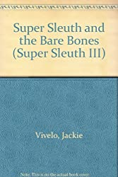Super Sleuth and the Bare Bones (Super Sleuth III)