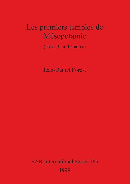 Les Premiers Temples De Mesopotamie 4e Et 3e Millenaires (Anglais) Broché – 31 décembre 1999 Jean-Daniel Forest BAR Publishing 0860549763 Sociology