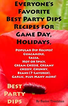 Best party dip recipes for game day holidays parties recipes dips