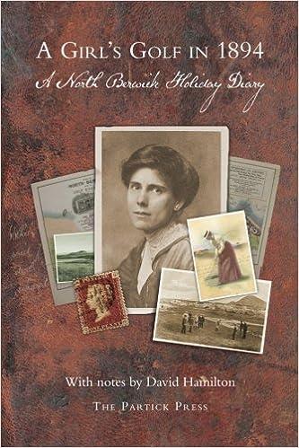 Meilleur téléchargement de forum ebook A Girl's Golf in 1894: A North Berwick Holiday Diary by David Hamilton (2015-06-24) B01K150BK2 PDF DJVU FB2