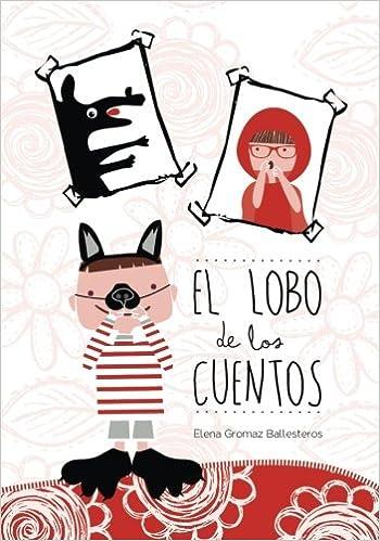 El lobo de los cuentos: Cuentos infantiles de 3 a 6 años ...