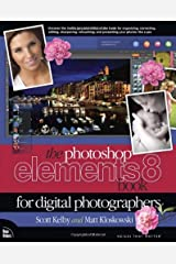 The Photoshop Elements 8 Book for Digital Photographers (Voices That Matter) Paperback