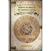 Diseño de juegos en América latina: Estructura lúdica: Teoría y práctica