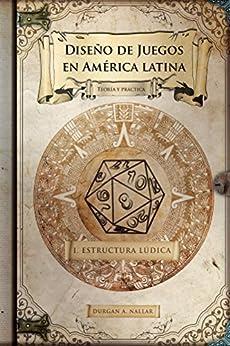 Diseño de juegos en América latina: Estructura lúdica