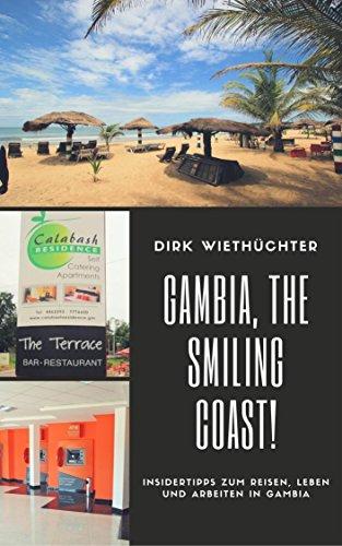 Gambia, the smiling coast!: Insidertipps zum reisen, leben und arbeiten in Gambia (German Edition)