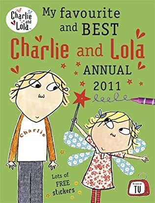 book cover of My Favourite and Best Charlie and Lola Annual 2011