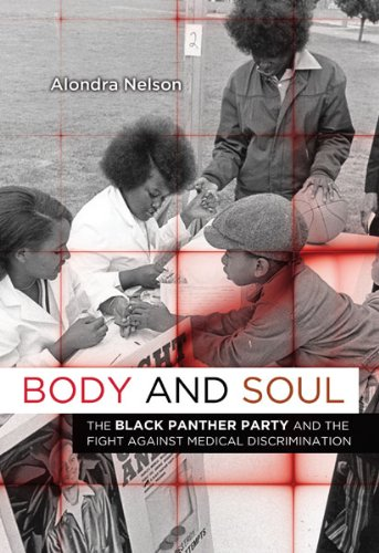 Body and Soul: The Black Panther Party and the Fight against Medical Discrimination [Alondra Nelson] (Tapa Blanda)