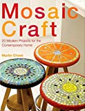 Mosaic Craft: 20 Original Projects for the Home