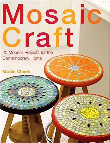 Mosaic Craft: 20 Designs for the Modern Home