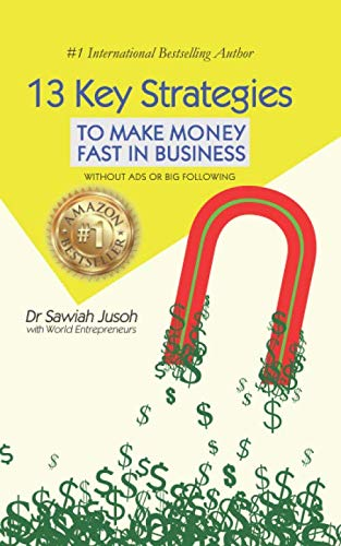 13 Key Strategies to Make Money Fast in Business