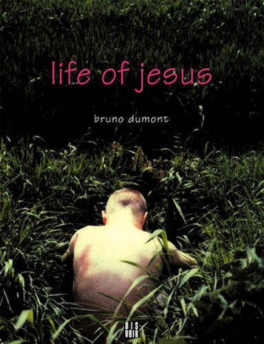 Life Of Jesus: A Film By Bruno Dumont