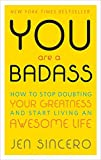 Books : You Are a Badass®: How to Stop Doubting Your Greatness and Start Living an Awesome Life