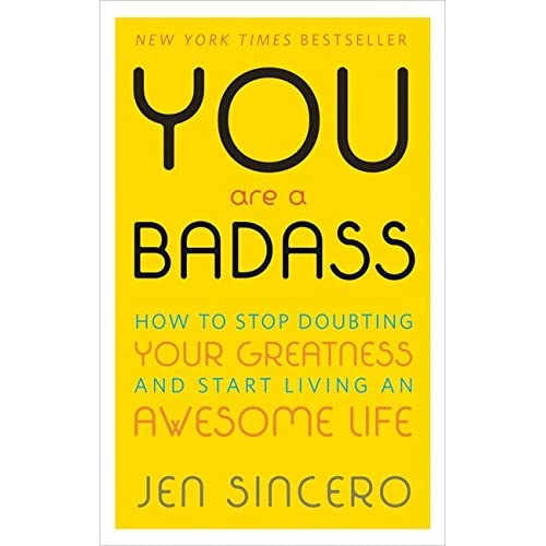 You Are a Badass®: How to Stop Doubting Your...