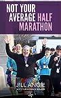 Not Your Average Half Marathon: A Practical Training Plan for Beginning Runners