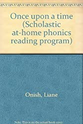 Once upon a time (Scholastic at-home phonics reading program)