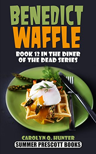 benedict-waffle-the-diner-of-the-dead-series-book-12