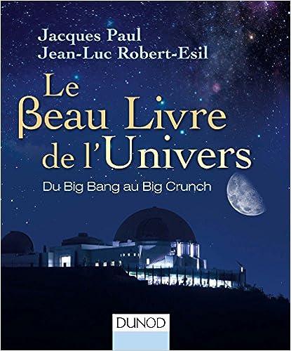 Le Beau Livre de lUnivers - 3e. éd. - Du Big Bang au Big Crunch