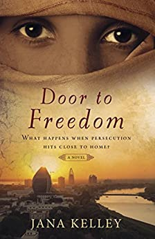 Door to Freedom: A Contemporary Novel by [Kelley, Jana]