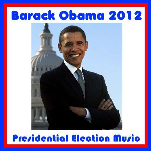 Barack Obama 2012: Presidentia...