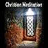 CHRISTIAN MEDITATION: Reviving a Lost Art