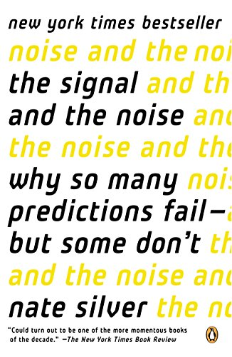 The Signal and the Noise: Why So Many Predictions Fail-but Some Don't cover