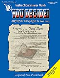 You Decide!: Applying the Bill of Rights to Real Cases: Grades 6-12+ (Teacher