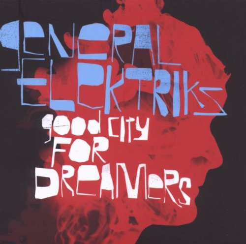 Good city for dreamers / General Elektriks | General Elektriks