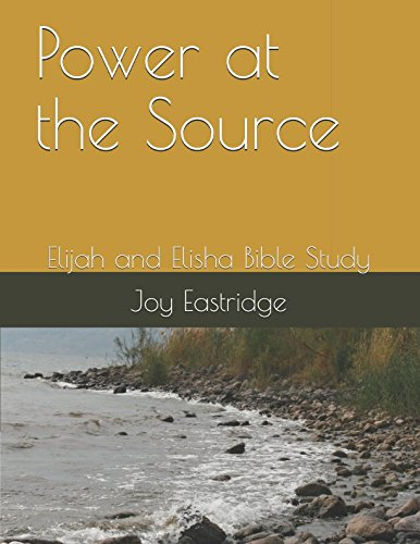 Power at the Source: Elijah and Elisha Bible Study