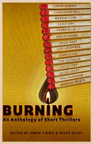 Burning: An Anthology of Short Thrillers