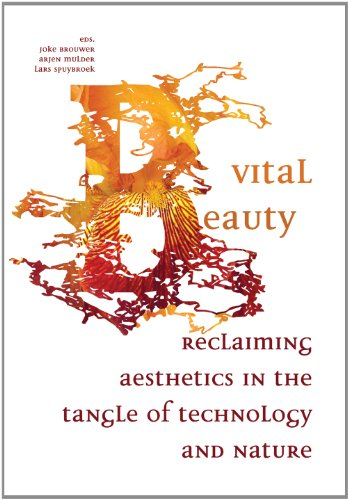 Vital Beauty: Reclaiming Aesthetics in the Tangle of Technology and Nature